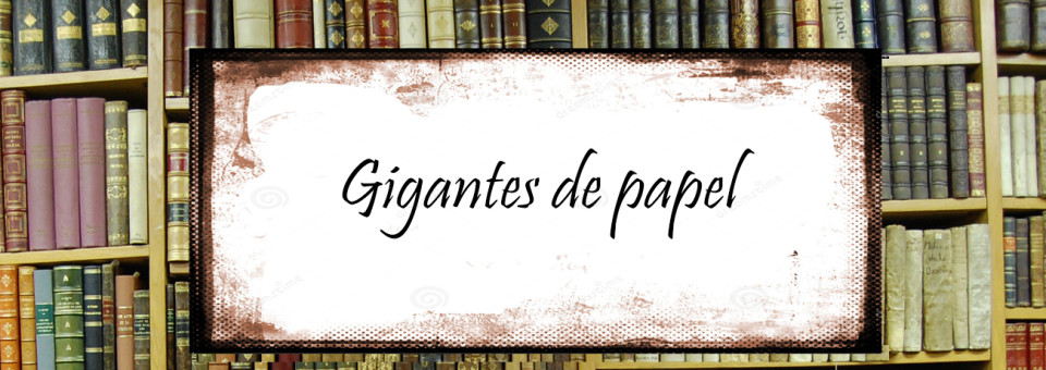 Gigantes de papel